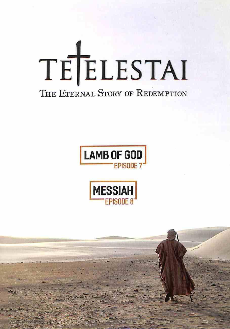 Tetelestai Episodes 7 & 8 (Lamb Of God & Messiah) DVD