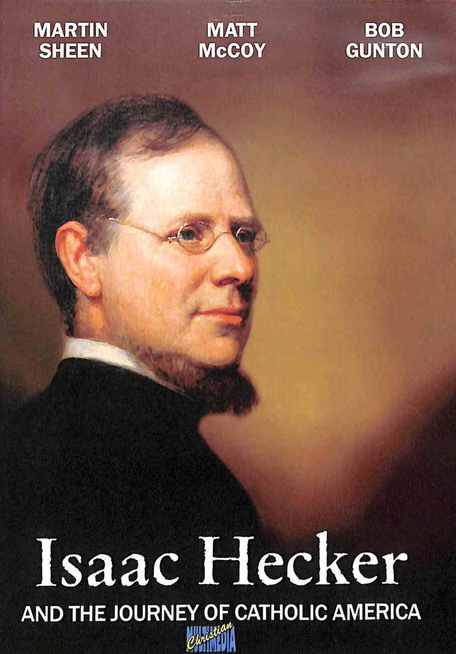 Isaac Hecker and the Journey of Catholic America (52 Minutes) DVD