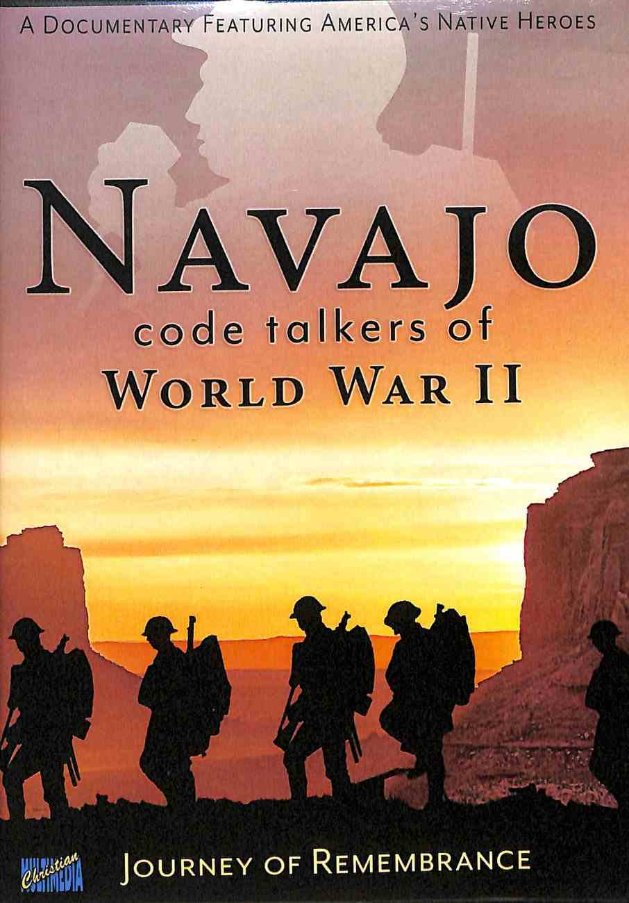 Navajo Code Talkers of World War 2: Journey of Rememberance DVD