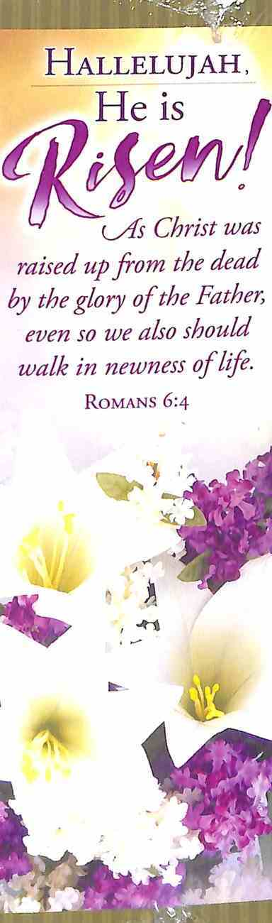 Bookmark: Hallelujah He is Risen Romans 6:4 (25 Pack) Stationery