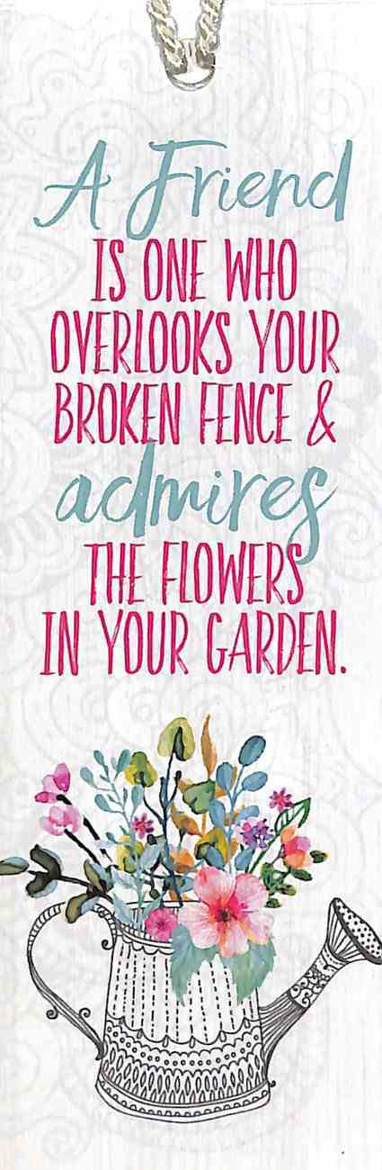 Bookmark Gardening: A Friend is One Who Overlooks Your Broken Fence... Stationery