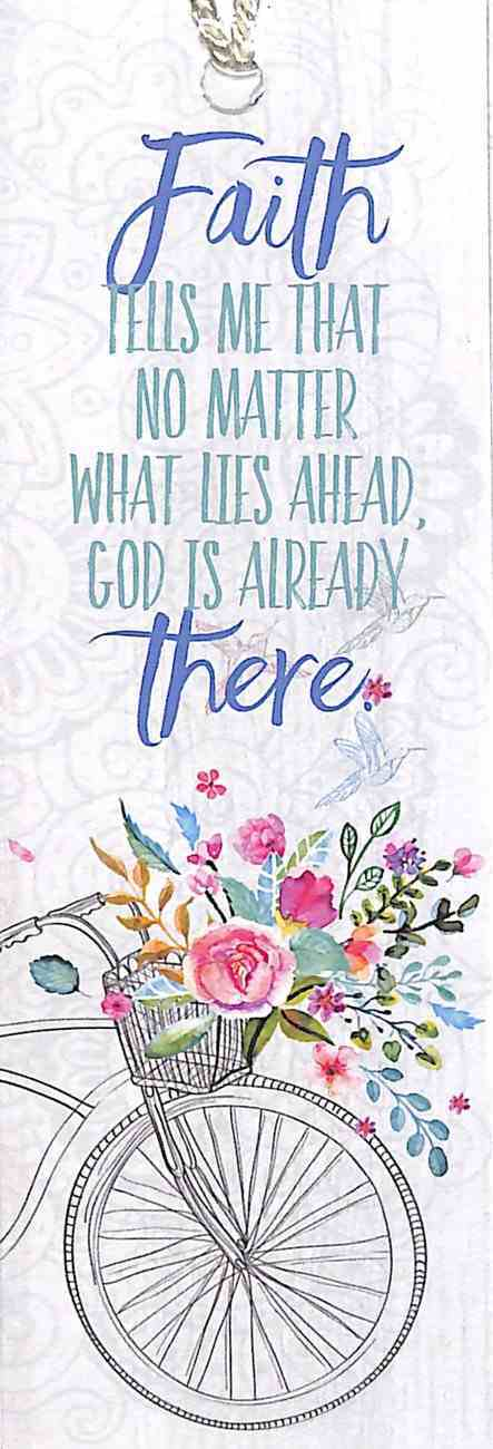 Bookmark Gardening: Faith Tells Me That No Matter What Lies Ahead, God is Already There Stationery