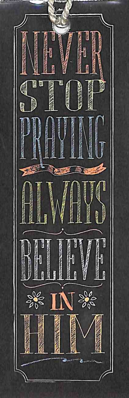 Bookmark Chalk With Tassel: Never Stop Praying, Always Believe in Him Stationery