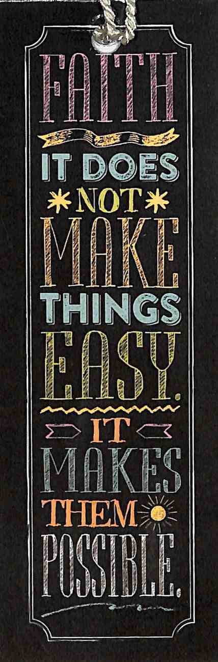 Bookmark Chalk With Tassel: Faith, It Does Not Make Things Easy, It Makes It Possible Stationery