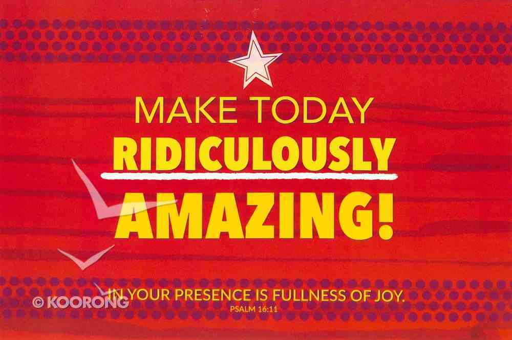 Poster Small: Make Today Ridiculously Amazing! Poster