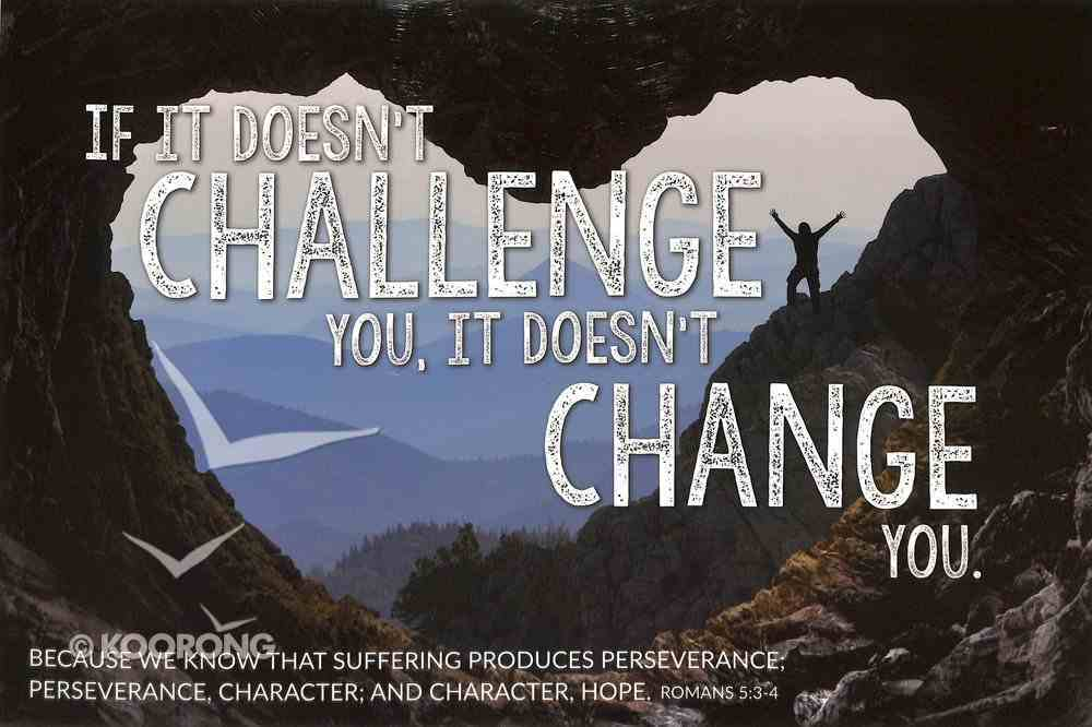 Poster Small: If It Doesn't Challenge You, It Doesn't Change You Poster