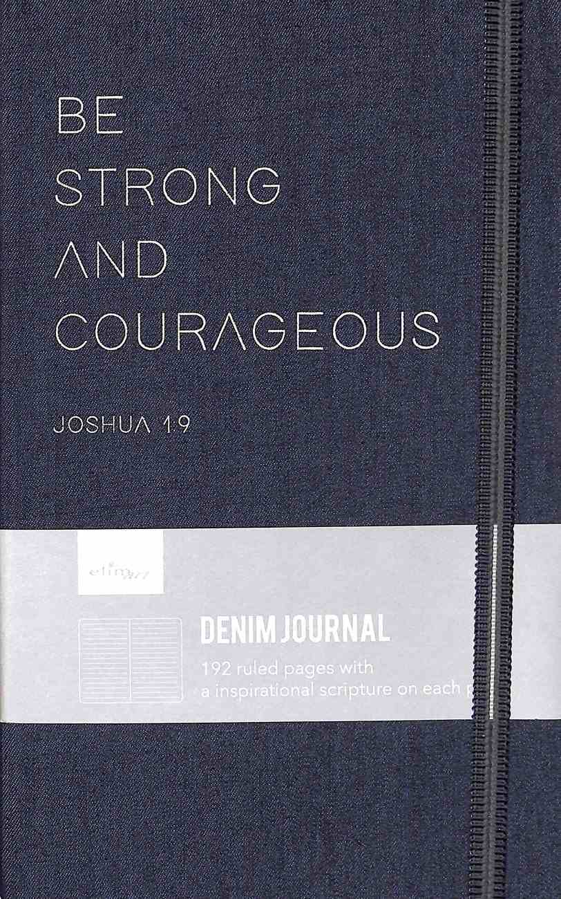 Journal: Be Strong and Courageous, Joshua 1:9, Dark Blue Denim Hardback