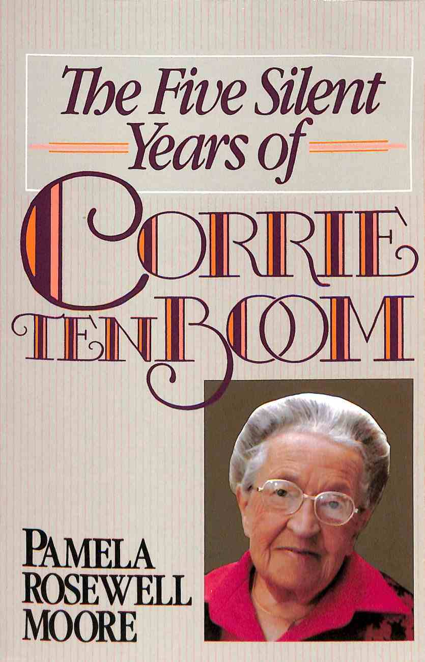 The Five Silent Years of Corrie Ten Boom Paperback