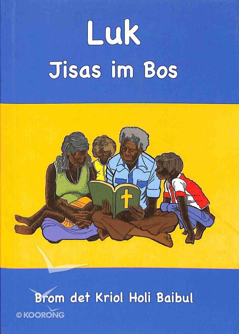 Luk Jisas Im Bos (Luke: Jesus is Lord) (Kriol) Paperback