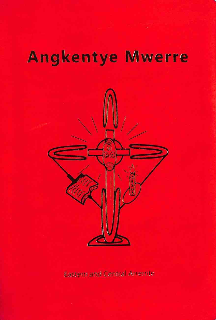 Angkentye Mwerre Central and Eastern Arrernte Bible Paperback