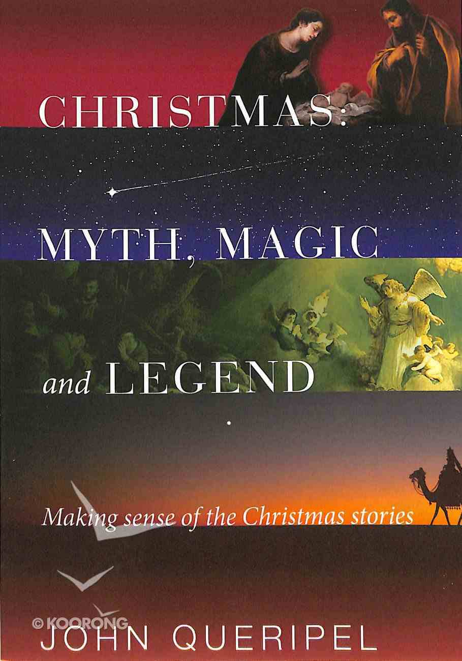 Christmas: Myth, Magic and Legend - Making Sense of the Christmas Stories Paperback