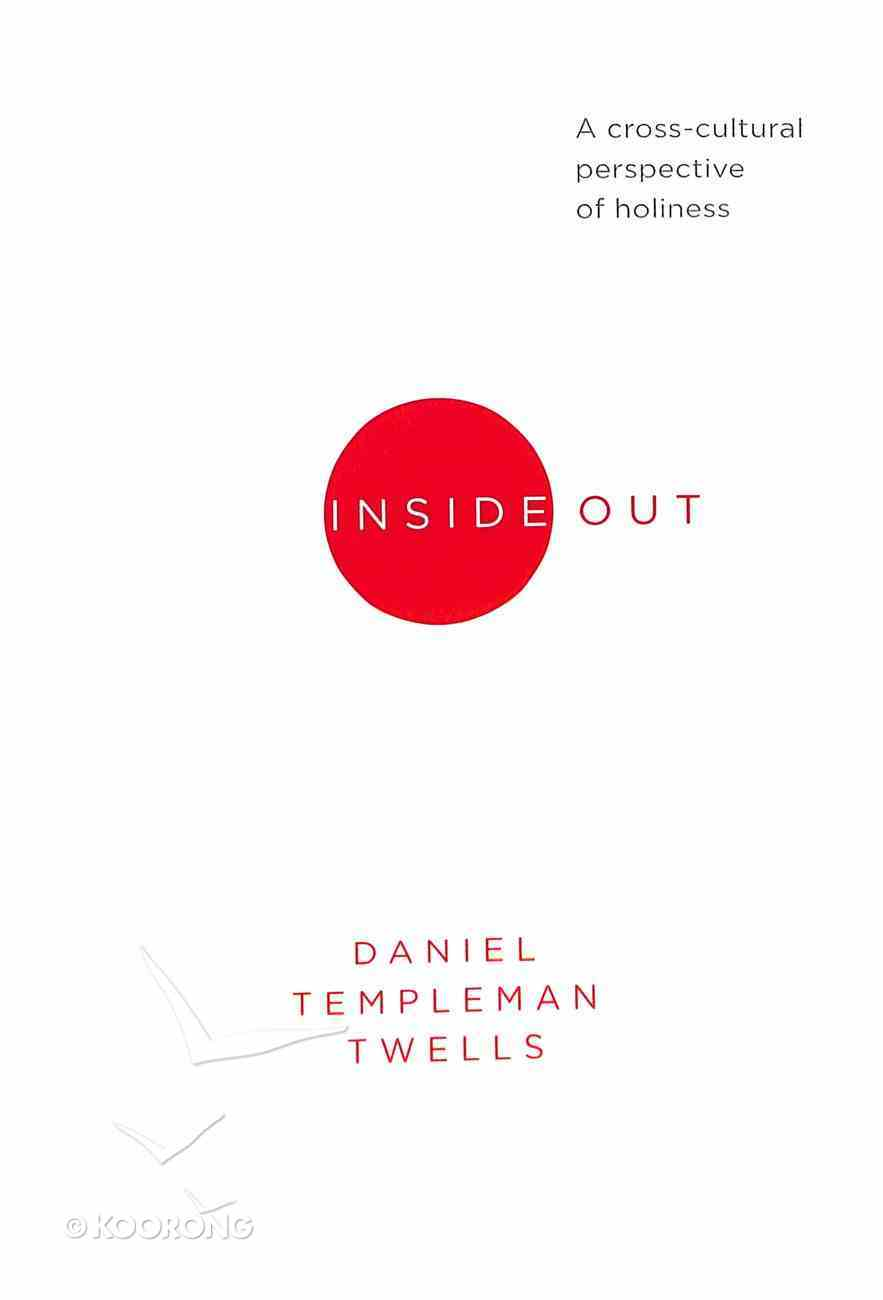 Inside Out: A Cross-Cultural Perspective of Holiness Paperback