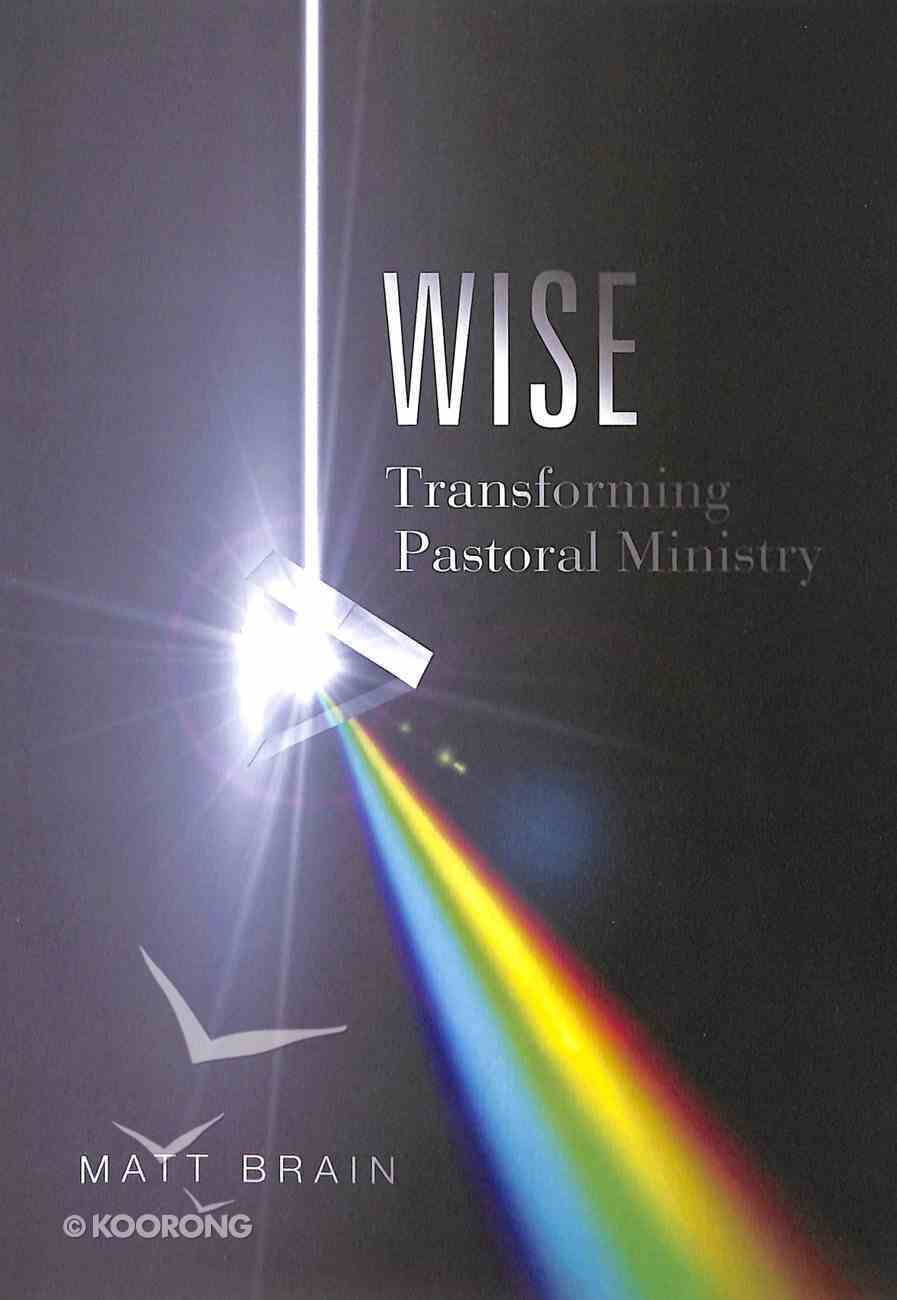 Wise: Transforming Pastoral Ministry Paperback