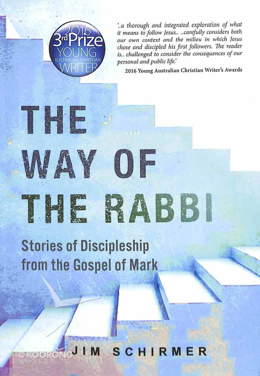 The Way of the Rabbi: Stories of Discipleship From the Gospel of Mark Paperback
