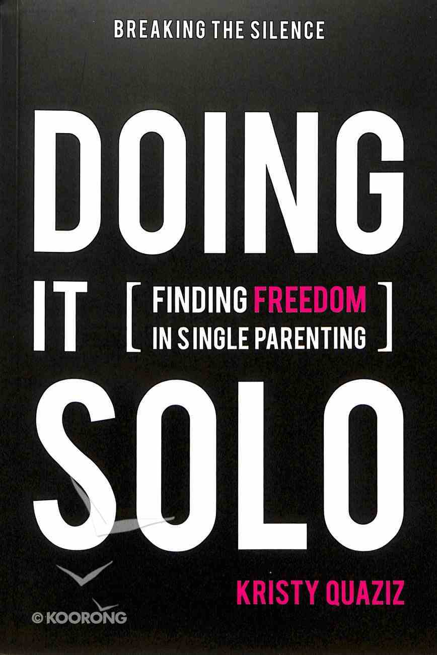 Doing It Solo: Finding Freedom in Single Parenting Paperback