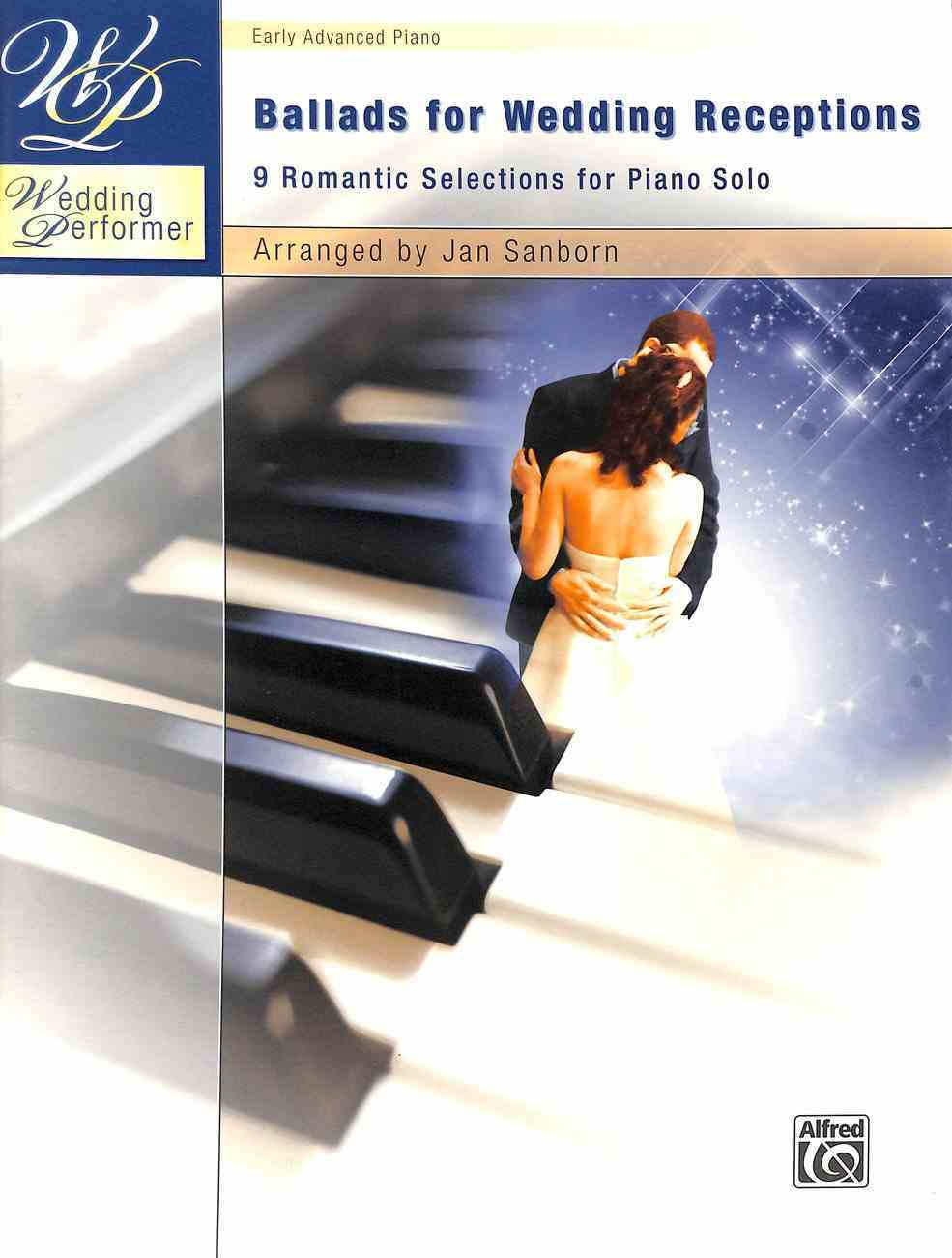 Wedding Performer: Ballads For Wedding Receptions:9 Romantic Selections For Piano Solo (Early Advanced Piano) (Music Book) Paperback