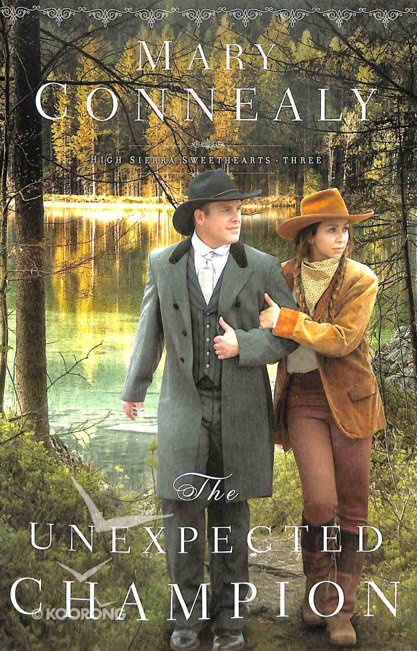 The Unexpected Champion (#03 in High Sierra Sweethearts Series) Paperback