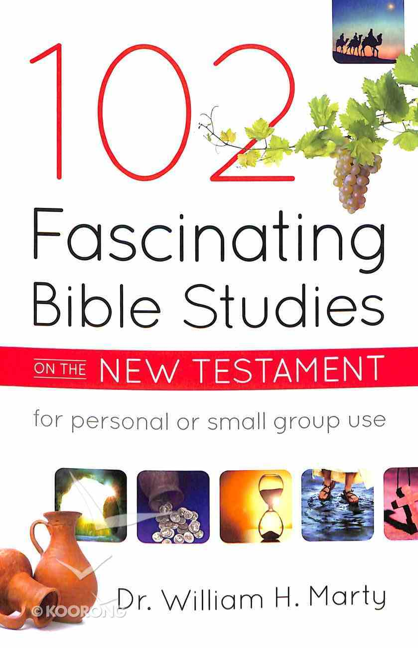 102 Fascinating Bible Studies on the New Testament Paperback