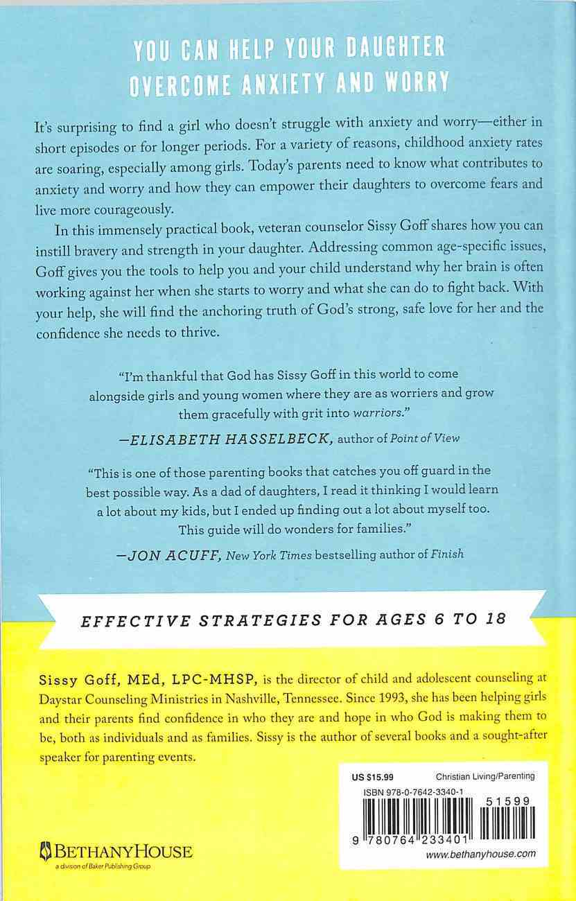 Raising Worry-Free Girls: Helping Your Daughter Feel Braver, Stronger, and Smarter in An Anxious World Paperback