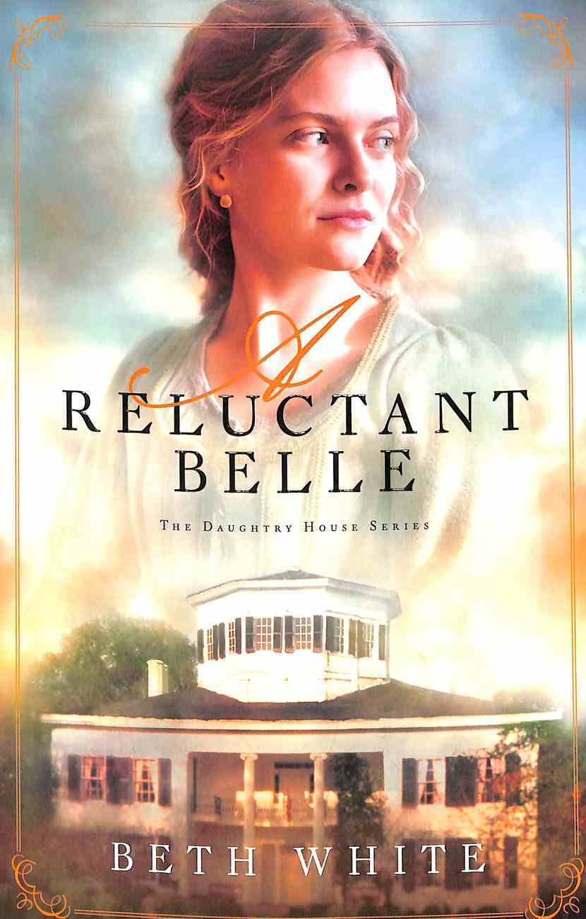 A Reluctant Belle (#02 in Daughtry House Series) Paperback