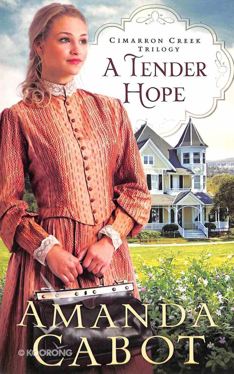 A Tender Hope (#03 in Cimarron Creek Trilogy Series) Paperback
