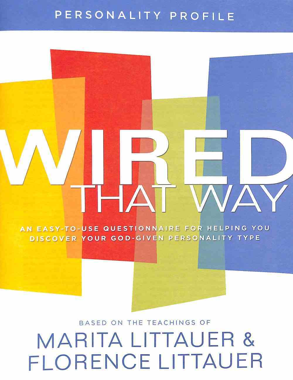 Wired That Way: An Easy-To-Use Questionnaire For Helping You Discover Your God-Given Personality Type (Personality Profile) Paperback