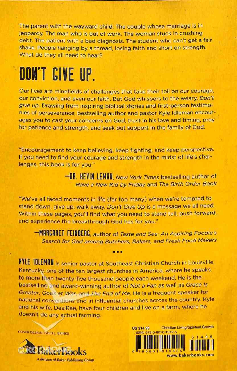 Don't Give Up: Faith That Gives You the Confidence to Keep Believing and the Courage to Keep Going Paperback