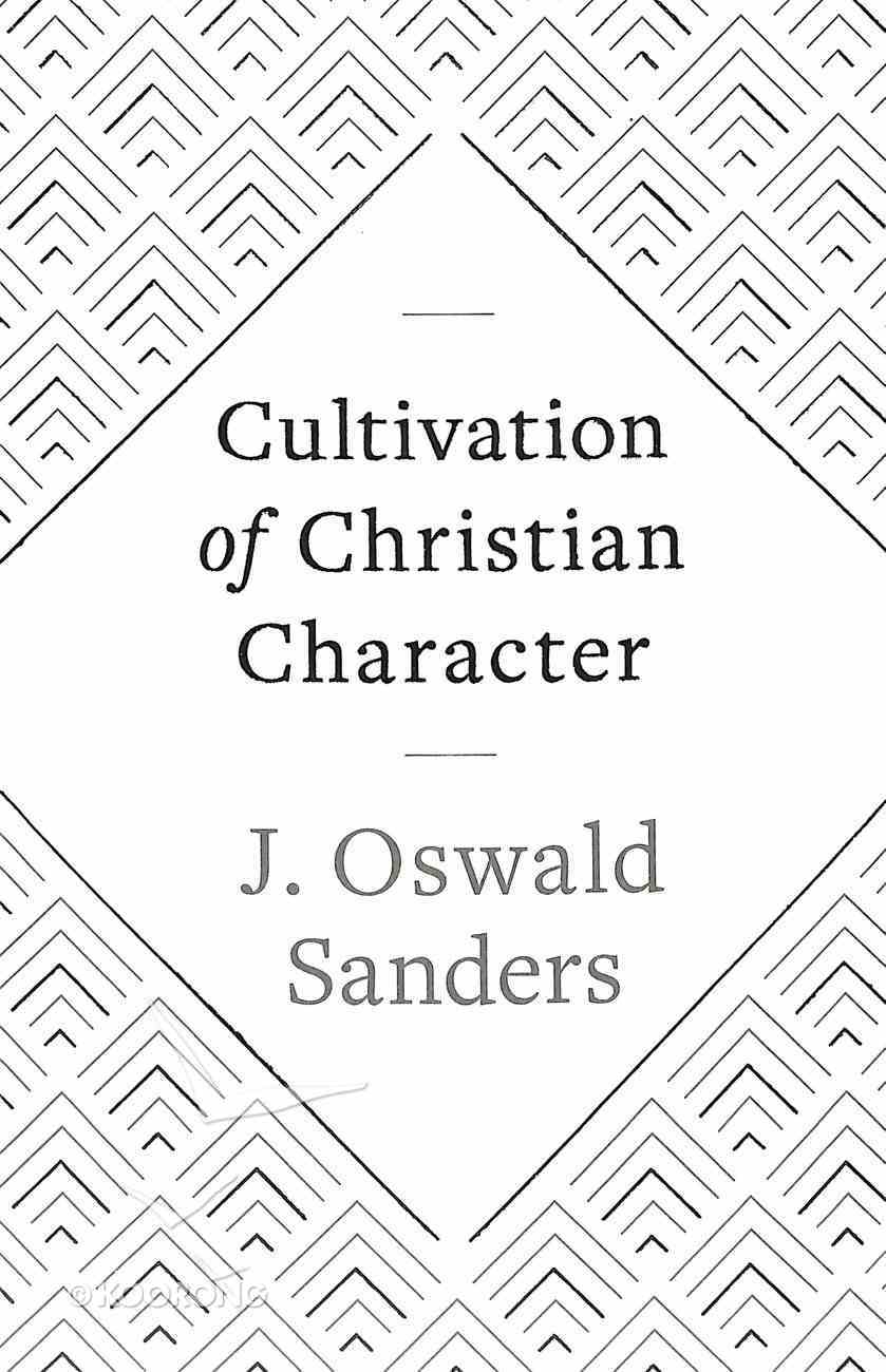 Cultivation of Christian Character Paperback