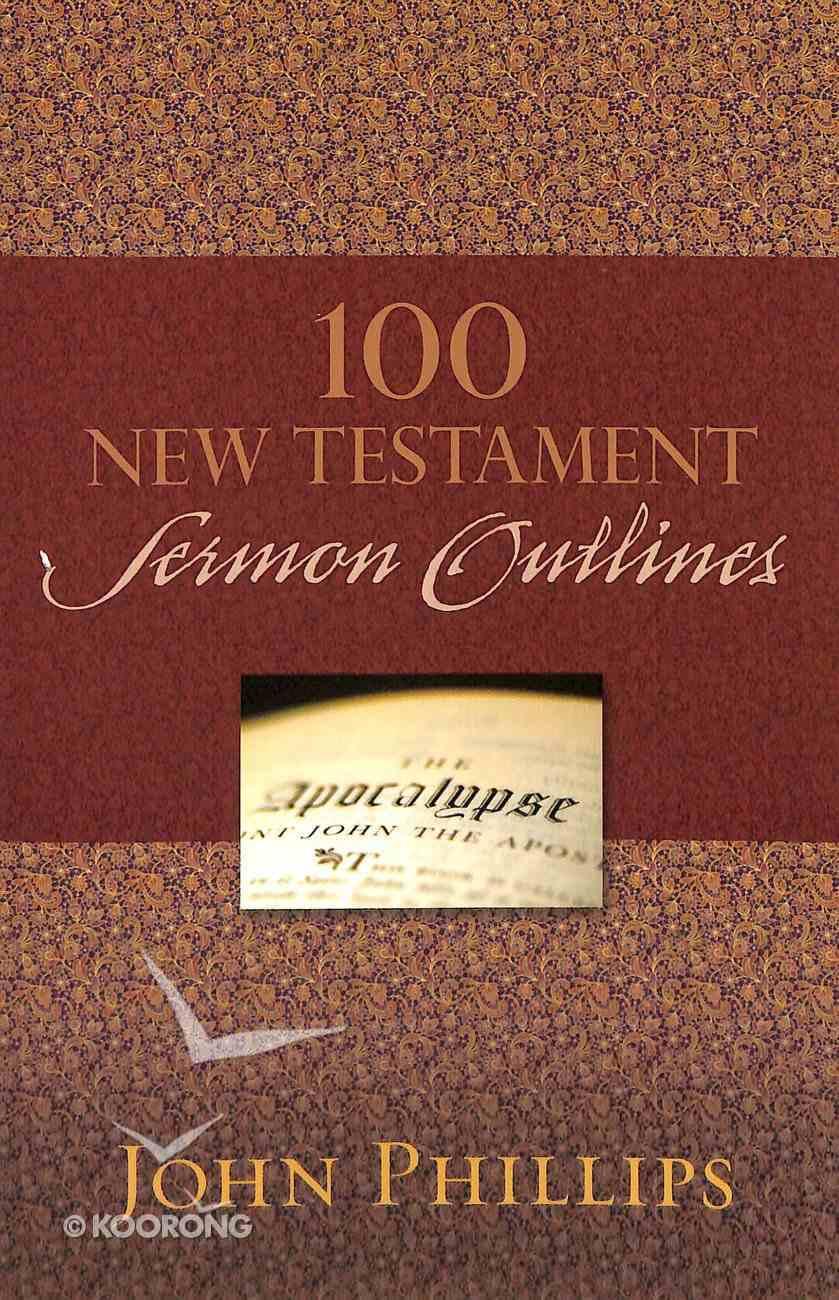 100 New Testament Sermon Outlines Paperback