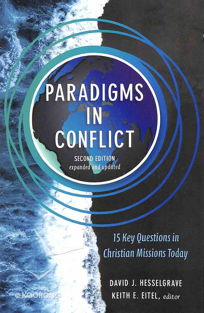 Paradigms in Conflict: 15 Key Questions in Christian Missions Today (2nd Edition) Paperback