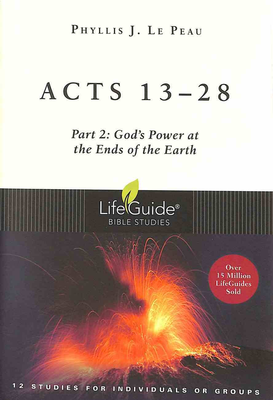 Acts 13: 28  God's Power At the Ends of the Earth (Lifeguide Bible Study Series) Paperback