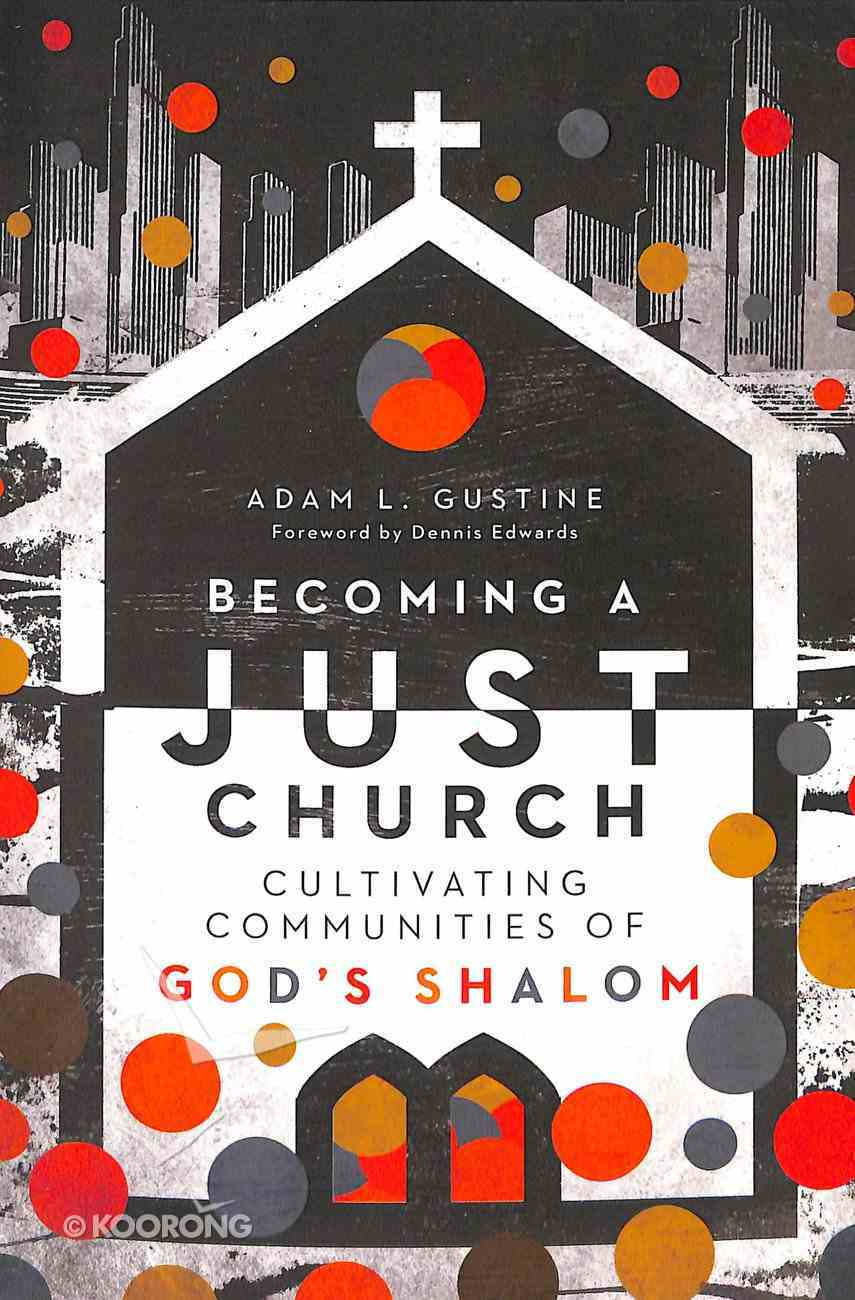 Becoming a Just Church: Cultivating Communities of God's Shalom Paperback