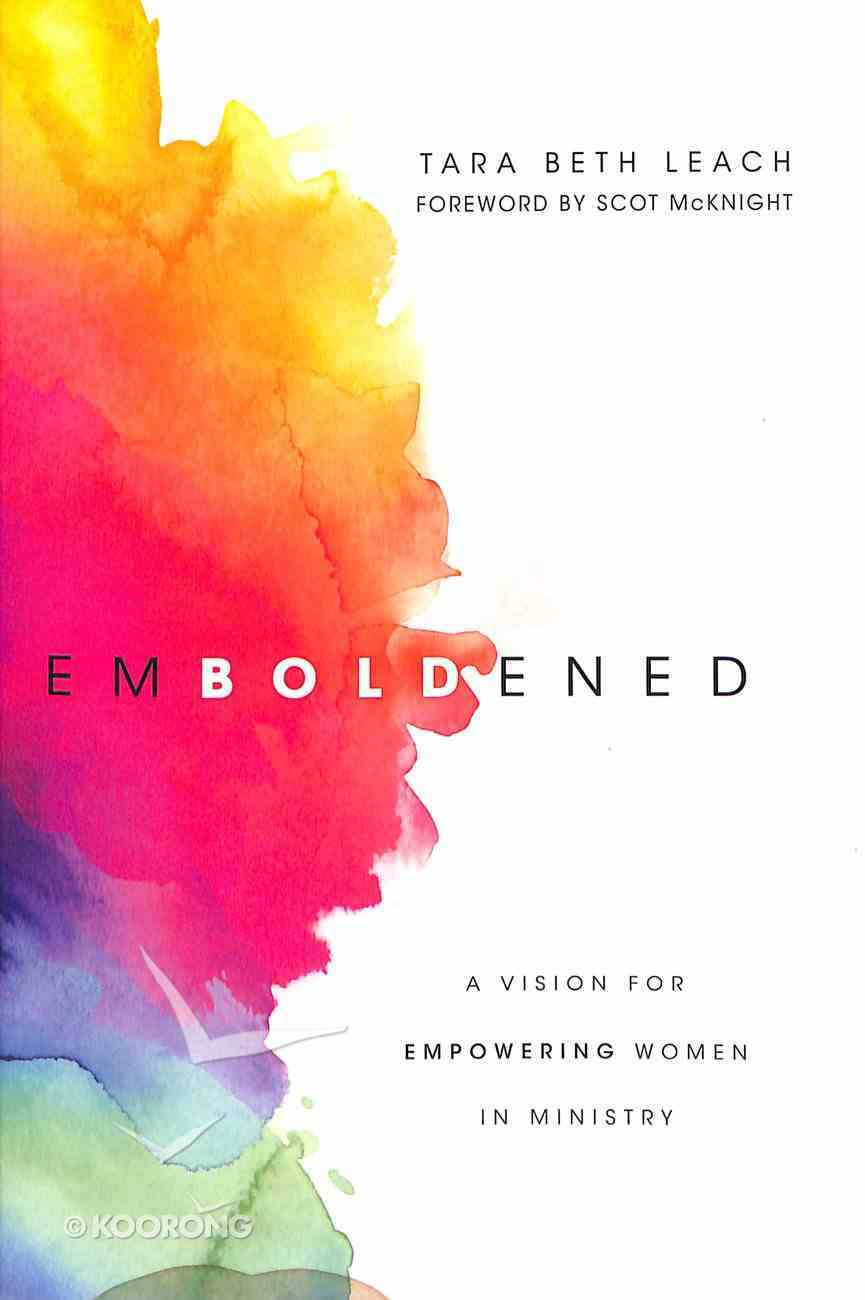 Emboldened: A Vision For Empowering Women in Ministry Paperback