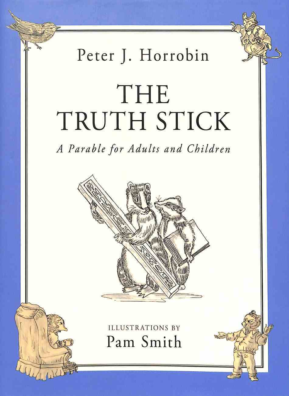 The Truth Stick: A Parable For Adults and Children Hardback