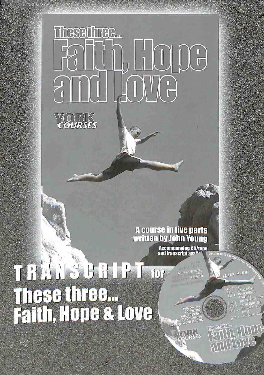 These Three... Faith, Hope and Love (Transcript) (York Courses Series) Booklet