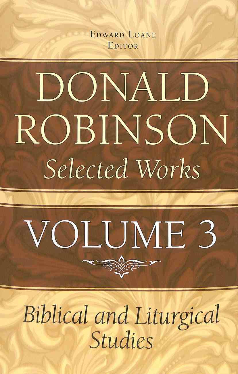Biblical and Liturgical Studies (#03 in Donald Robinson Selected Works Series) Hardback