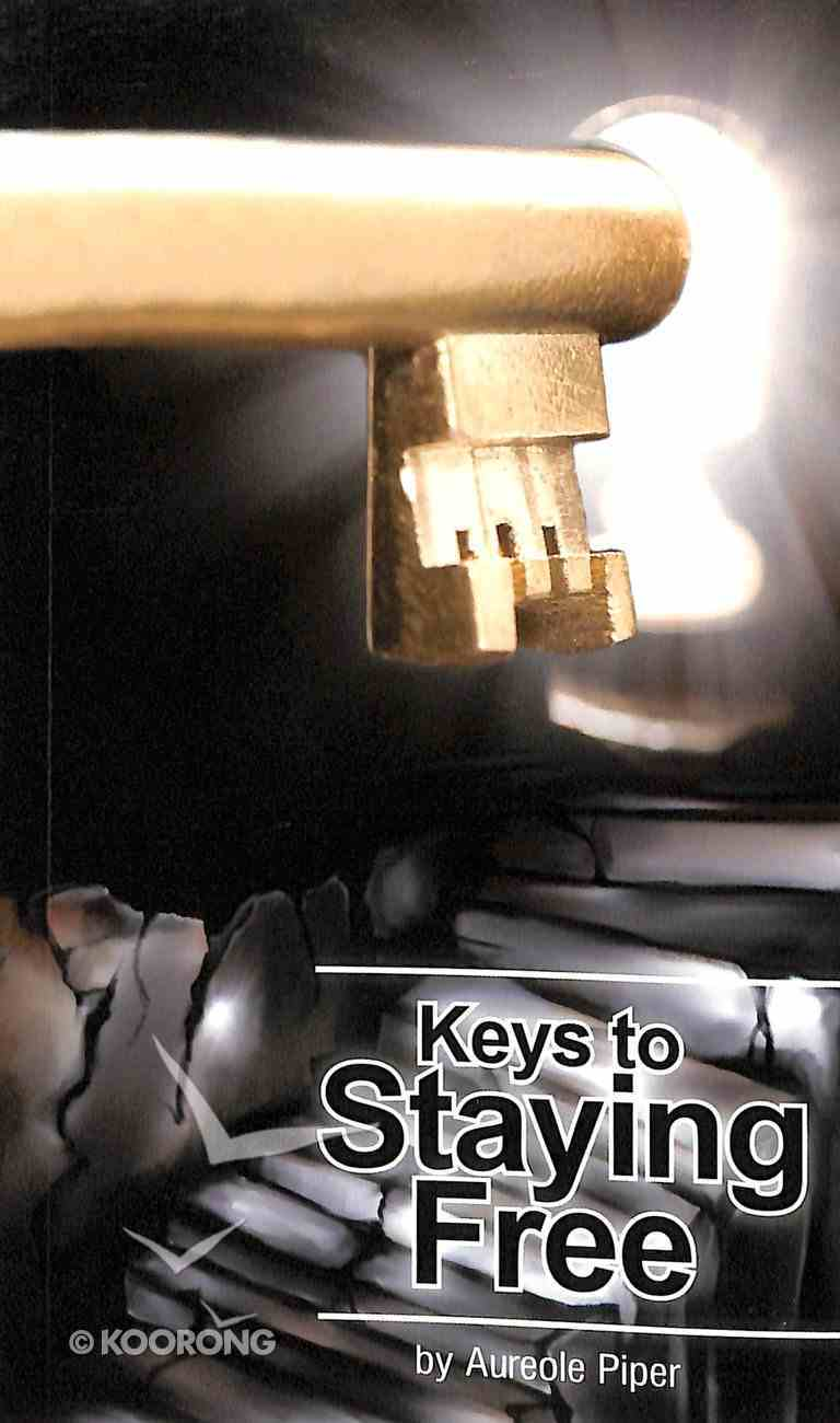 Keys to Staying Free Paperback