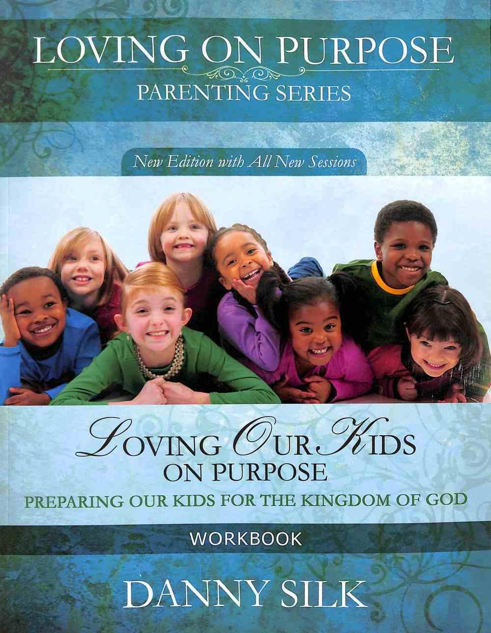 Loving Our Kids on Purpose (Workbook) Paperback