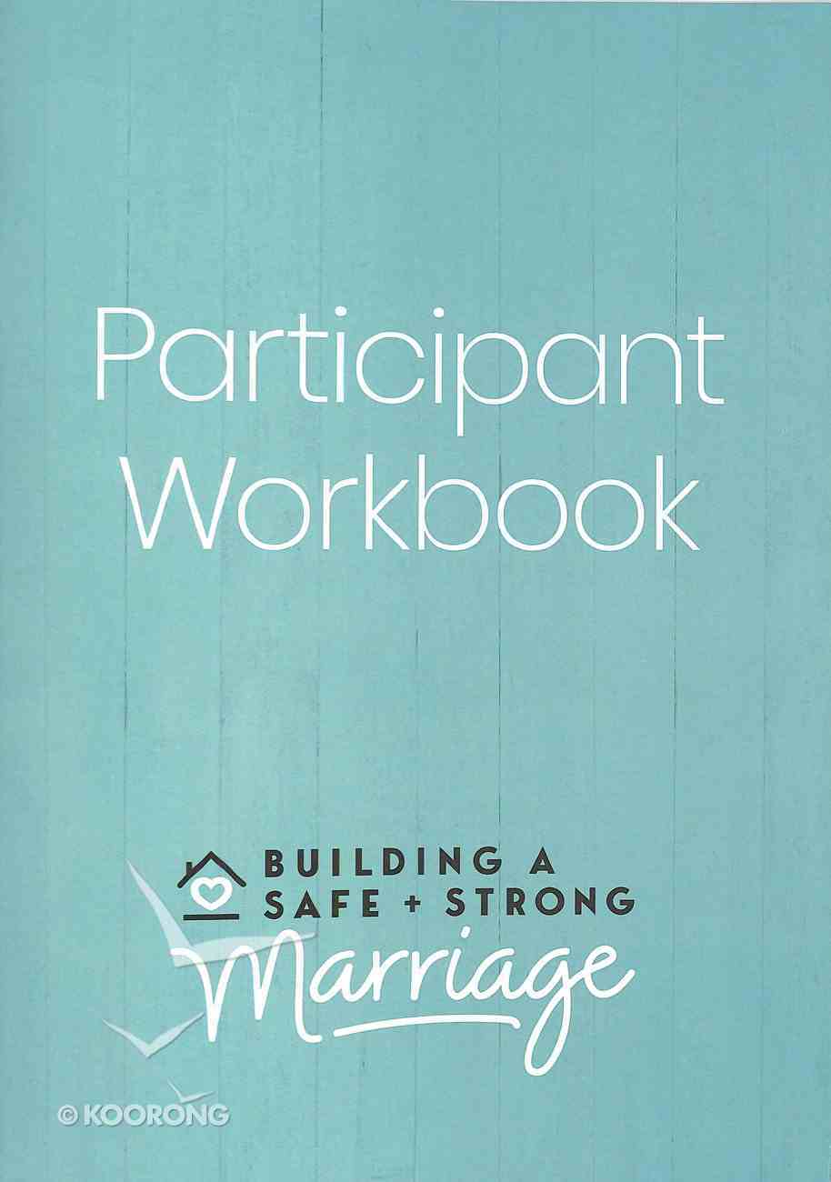 Building a Safe and Strong Marriage Participant Workbook Paperback