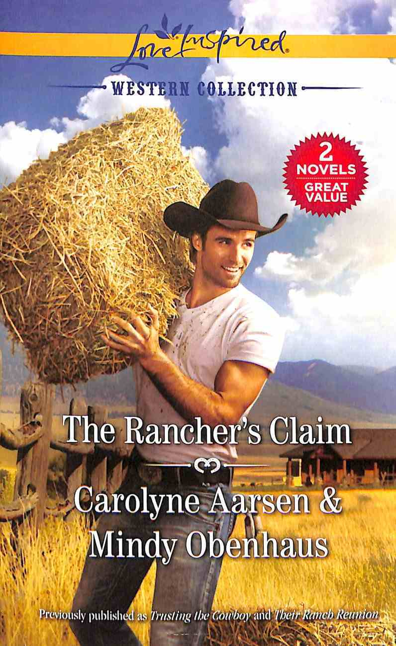 Rancher's Claim, The: Trusting the Cowboy; Their Ranch Reunion (2 Books in 1) (Love Inspired Series) Mass Market