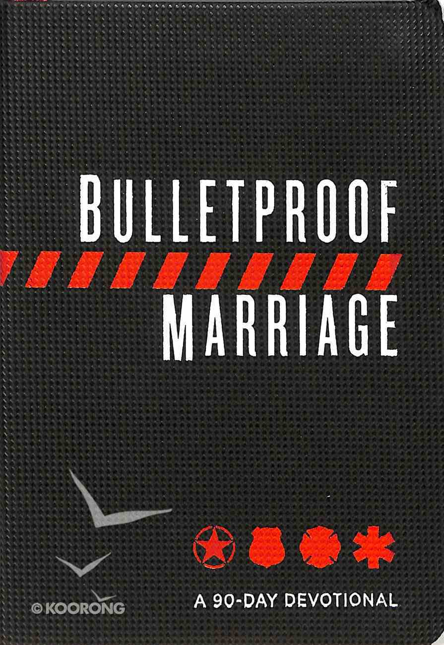 Bulletproof Marriage: A 90 Day Devotional Imitation Leather