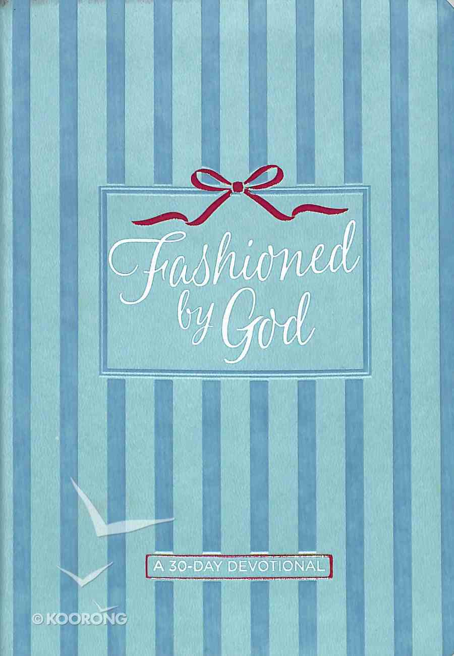 Fashioned By God: A 30-Day Devotional Imitation Leather