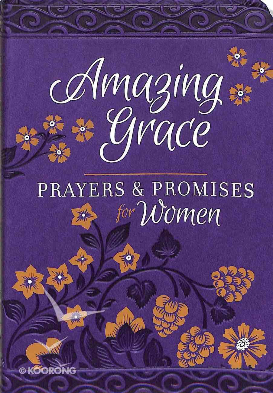 Amazing Grace: Prayers & Promises For Women Imitation Leather