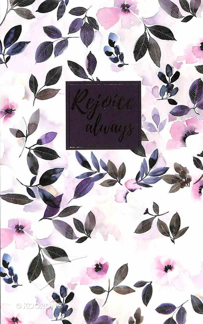 Journal: Rejoice Always, Pink Flowers Flexi Back