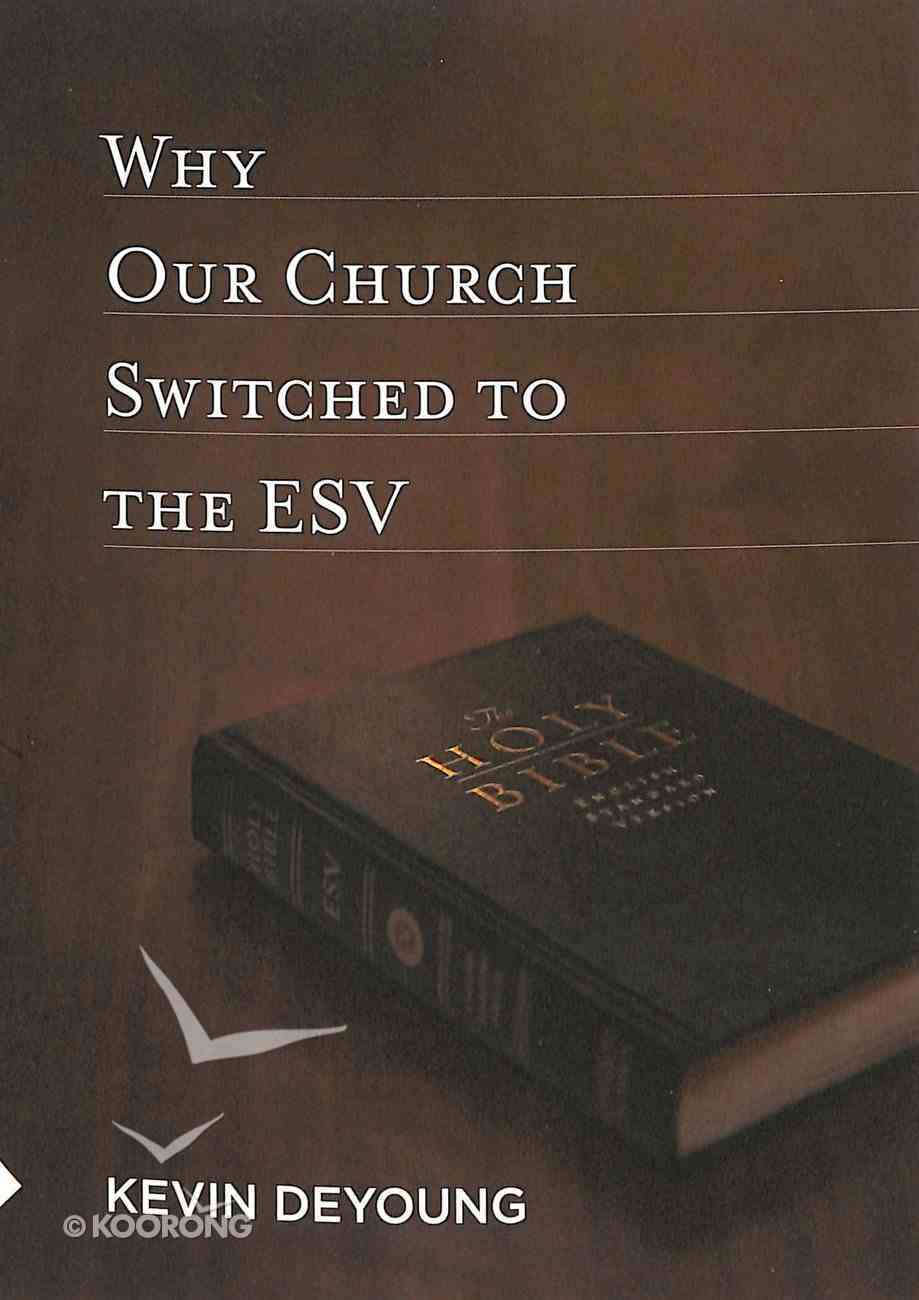 Why Our Church Switched to the ESV Paperback