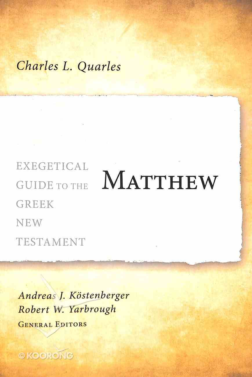 Matthew (Exegetical Guide To The Greek New Testament Series) Paperback