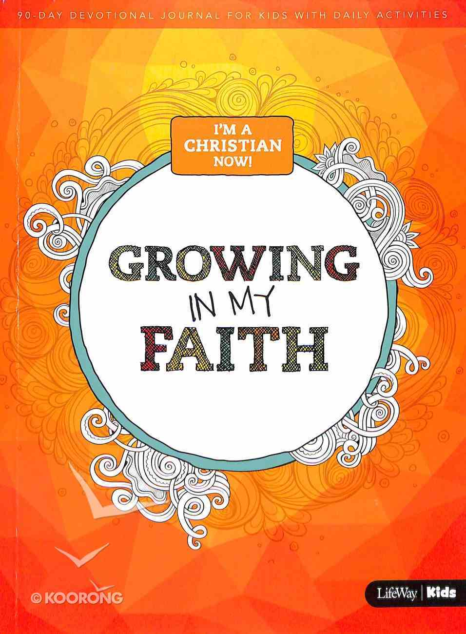 I'm a Christian, Now: Growing in My Faith - 90 Day Devotional Journal For Kids With Daily Activities Paperback