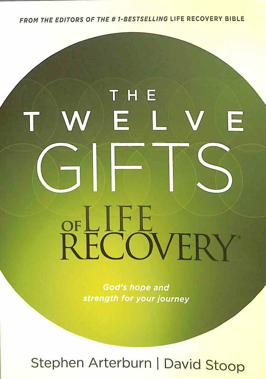 The Twelve Gifts of Life Recovery: Hope For Your Journey Paperback