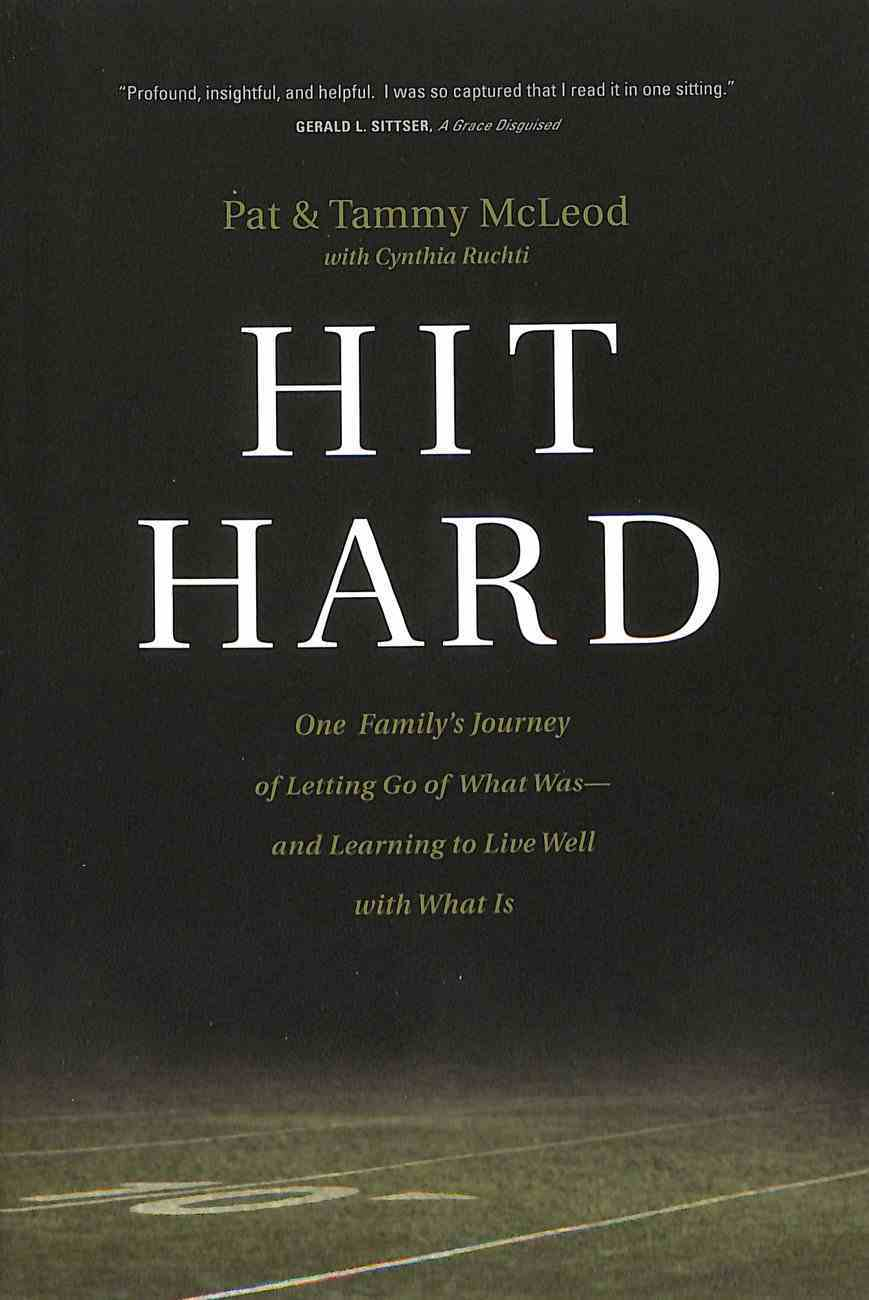 Hit Hard: One Family's Journey of Letting Go of What Was--And Learning to Live Well With What is Paperback