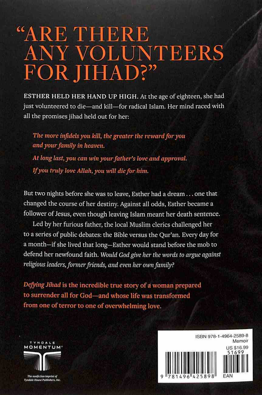 Defying Jihad: The Dramatic True Story of a Woman Who Volunteered to Kill Infidels and Then Faced Death For Becoming One Paperback